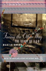 Face the Other Way: The Story of 4AD Martin Aston