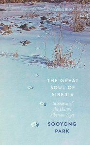 THE GREAT SOUL OF SIBERIA: In Search of the Elusive Siberian Tiger